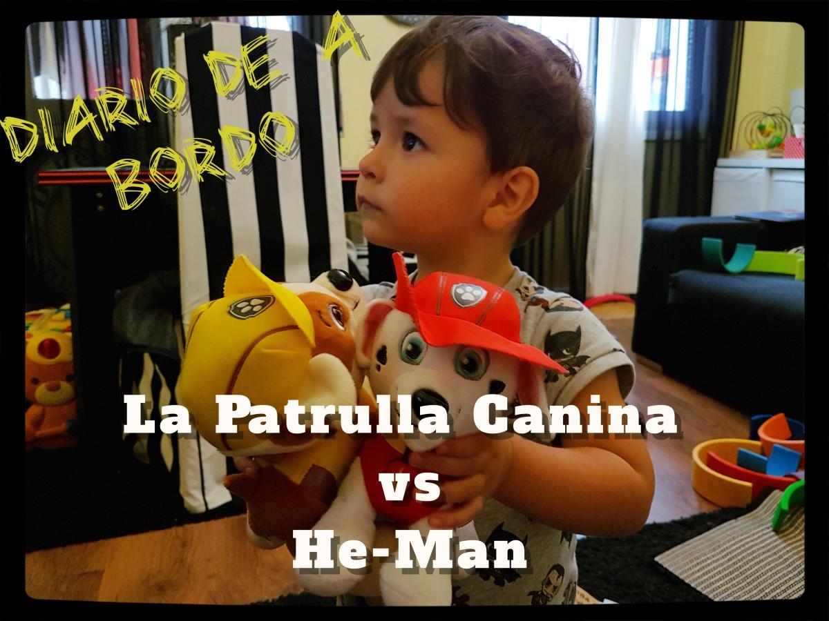 Diario de a bordo: Patrulla Canina vsHe-Man